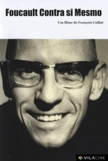 Foucault Contra si Mesmo