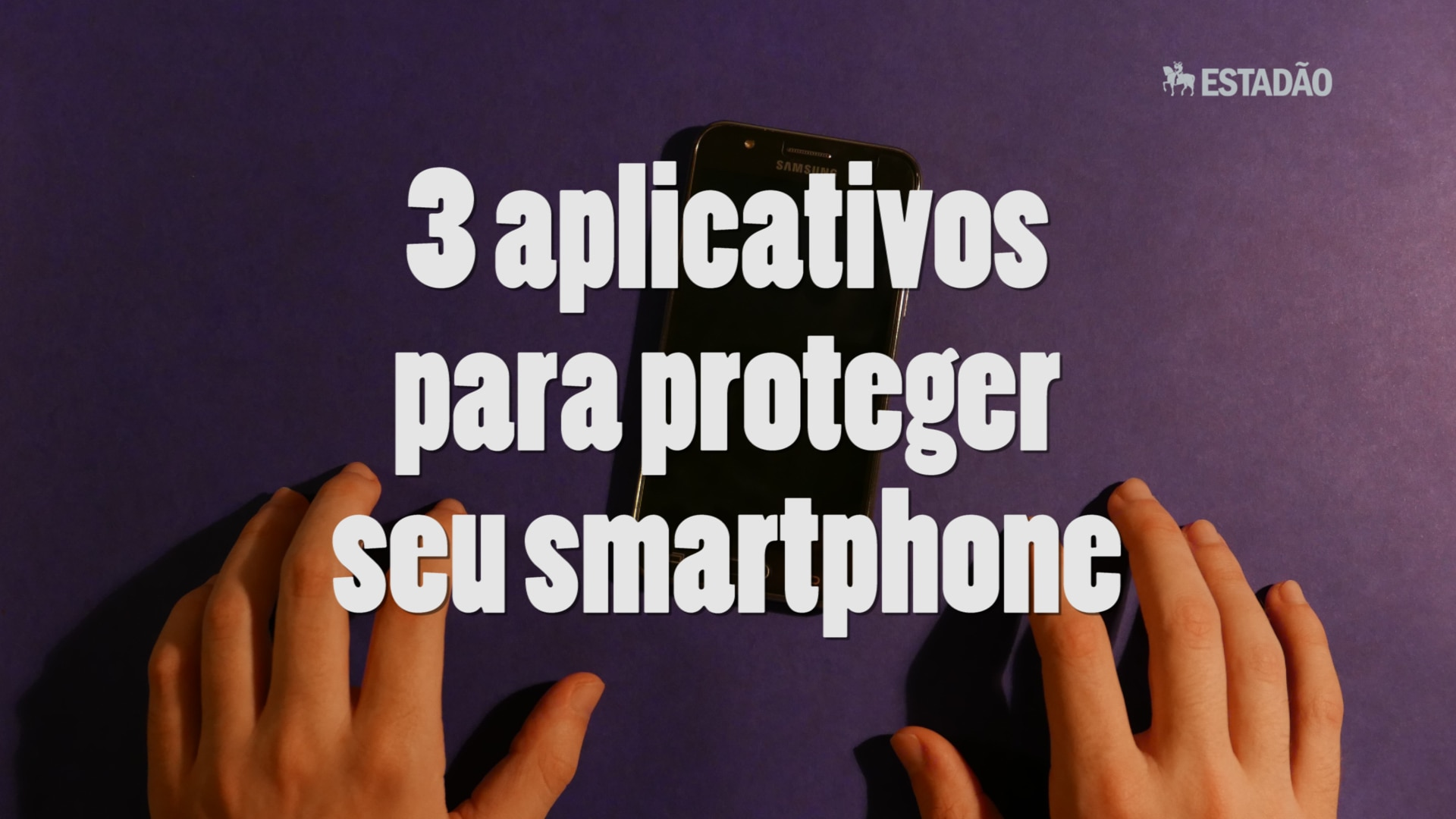 3 apps para proteger o celular
