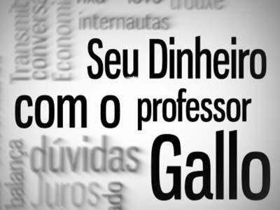 Seu dinheiro com o professor Gallo