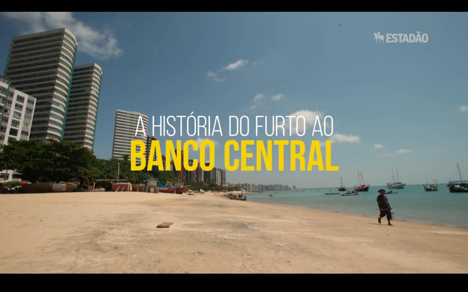 Toupeiras, a história do furto ao Banco Central.