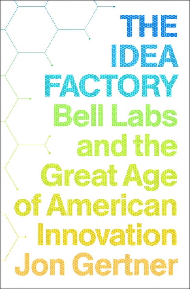 The Idea Factory (Jon Gertner)