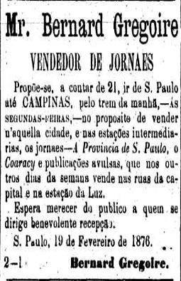 Bernard Gregoire saía a cavalo pelas ruas da cidade anunciando as notícias do dia e vendendo jornais