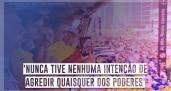 Bolsonaro: 'nunca tive nenhuma intenção de...