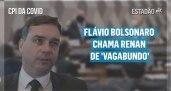 CPI da Covid: Flávio Bolsonaro chama Renan de...