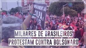 Milhares de brasileiros protestam contra Bolsonaro