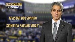 Afastar Bolsonaro significa salvar a vida dos...