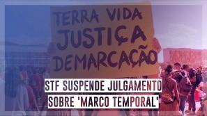STF suspende julgamento sobre 'marco temporal'
