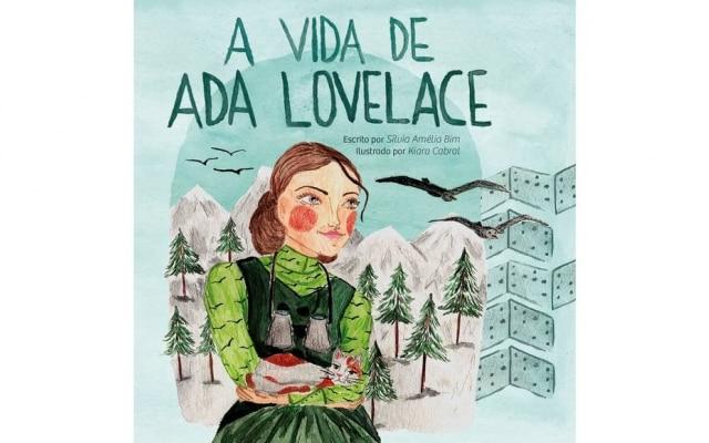 O livro infantil 'A Vida de Ada Lovelace' foi patrocinado pelaSociedade Brasileira de Computação