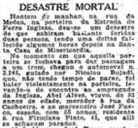 E na correria ocorriam acidentes, como esse relatado na<a href='http://acervo.estadao.com.br/pagina/#!/19190118-14629-nac-0005-999-5-not/busca/porteira+Ingleza' target='_blank'>edição de 18/1/1919 do Estadão</a>
