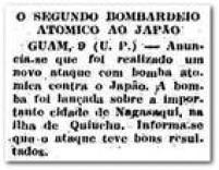 Estados Unidos lançam a<a href='http://acervo.estadao.com.br/pagina/#!/19450809-23274-nac-0002-999-2-not/busca/bombardeio guam TAQUE' target='_blank'>segunda bomba</a>em 9/8/1945,o alvo é acidade deNagasaki