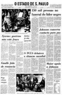 """Capa do<a href='http://acervo.estadao.com.br/pagina/#!/19680410-28527-nac-0001-999-1-not' target='_blank'>Estadão de 10/4/1968</a>com a manchete sobre o funeral de Martin Luther King: """"150 mil pessoas no funeral do líder negro""""."""
