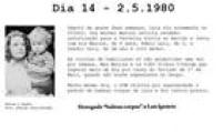 Após duas semanas, Lula consegue<a href='http://acervo.estadao.com.br/pagina/#!/19800503-32249-nac-0021-999-21-not' target='_blank'>ver os fillhos</a>após o feriado do Dia do Trabalho.