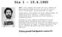 Policiais<a href='http://acervo.estadao.com.br/pagina/#!/19800420-32239-nac-0036-999-36-not' target='_blank'>prendem Lula de madrugada</a>em casa. Veja nas imagens a seguir como foram os 32 dias em que Lula ficou presopor liderar greve. Foto: Acervo Estadão
