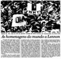 O<a href='http://acervo.estadao.com.br/pagina/#!/19801216-32443-nac-22-999-22-not/busca/Lennon' target='_blank'>Estado de 16/12/1980</a>mostrou algumas das homenagens ao ex-Beatle