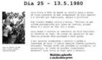 Liberado do cárcere para<a href='http://acervo.estadao.com.br/pagina/#!/19800514-32258-nac-0026-999-26-not' target='_blank'>sepultar a mãe</a>,Lula foi recebido por multião no cemitério.