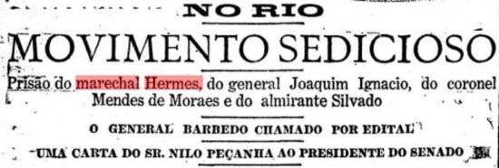 Notícia publicada noEstadão de 8 de julho de 1922sobre a prisão do ex-presidente Hermes da Fonseca.