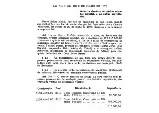 Leinº 7.485 de 3/7/1970que autorizou a compra de 25 fuscas para presentear a seleção brasileira de futebol campeã da Copa de 70