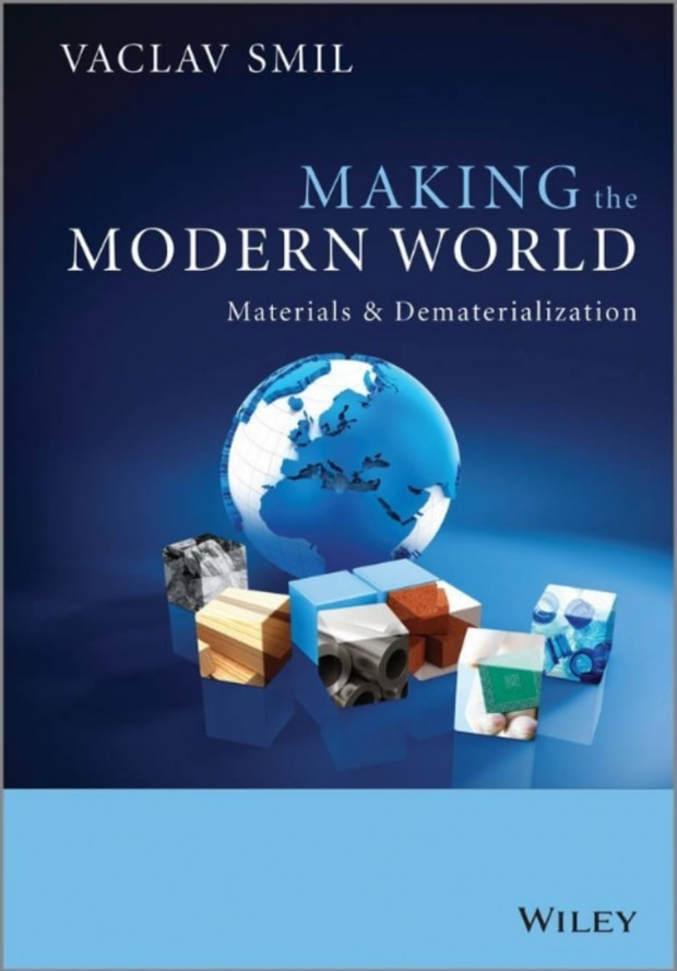 Making the Modern World: Materials and Dematerialization, de Vaclav Smil