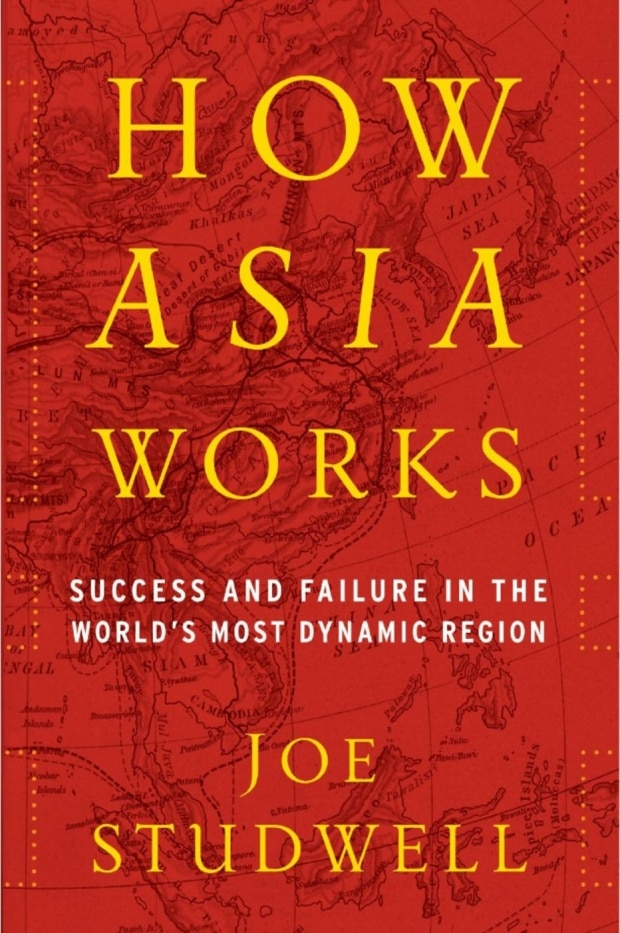 How Asia Works, de Joe Studwell