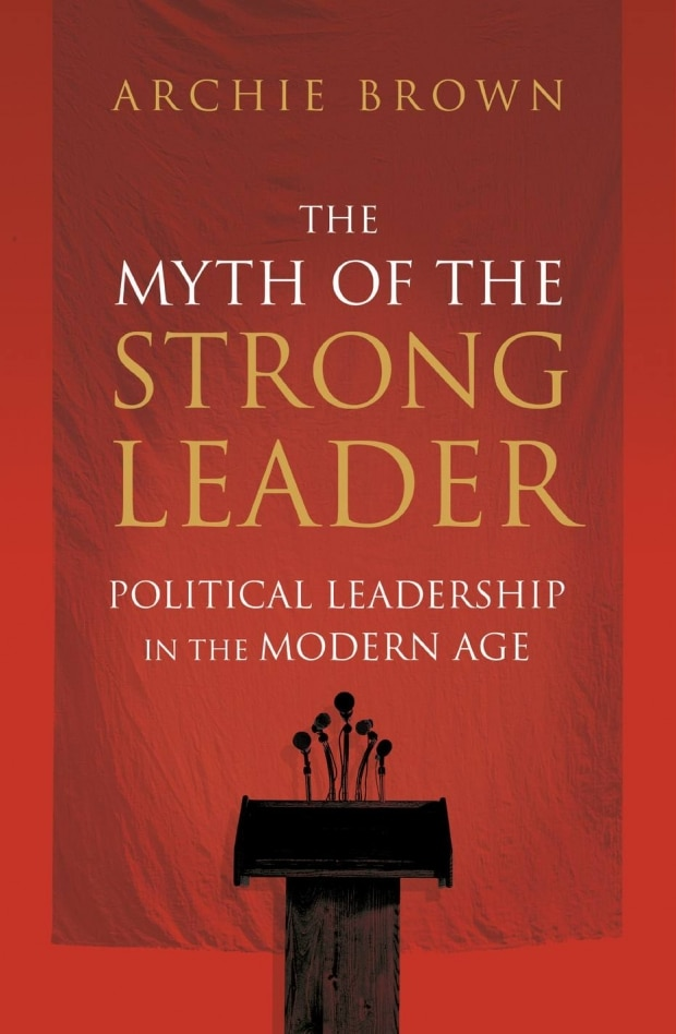The Myth of Strong Leader, de Archie Brown