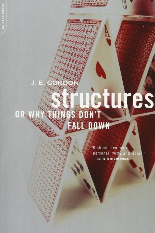 Estruturas: ou porque as coisas não caem, de J.E. Gordon