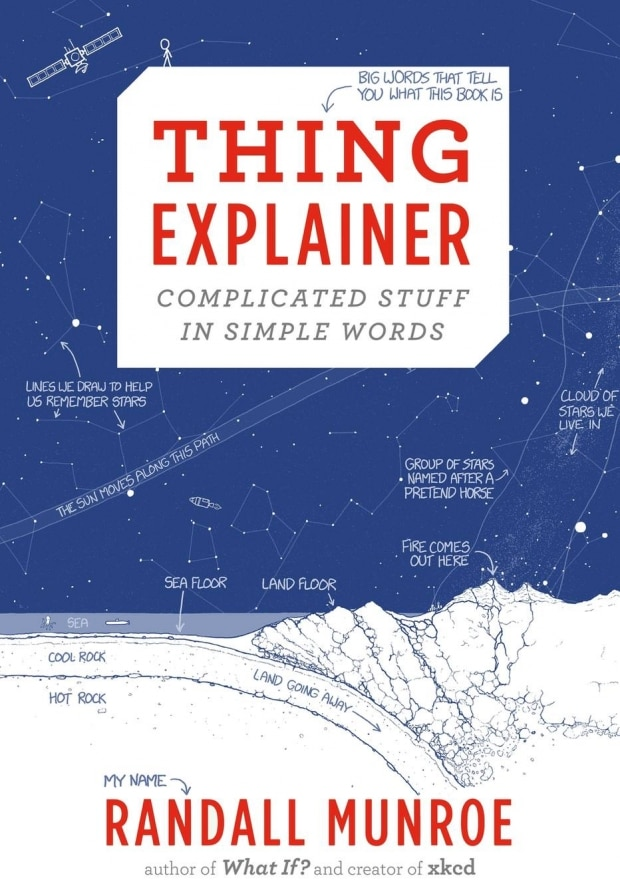 Thing Explainer: Complicated Stuff in Simple Words (Randall Munroe)
