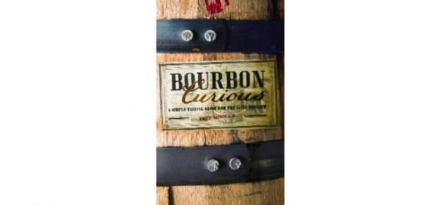 Bourbon Curious: a Tasting Guide to the Savvy Drinker