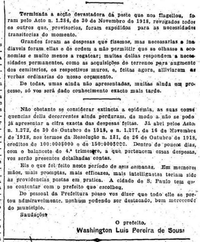 As contas dos esforços contra a epidemia da gripe espanhola foram apresentadas pelo prefeito de Washington Luís à Câmara Municipal e publicadas no Estadão de 08/12/1918.Clique aqui para ver a publicação